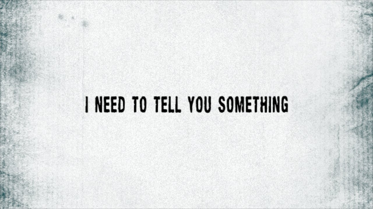 I need to tell you something text